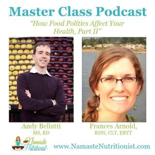 How Food Politics Affect Your Health, Part II
